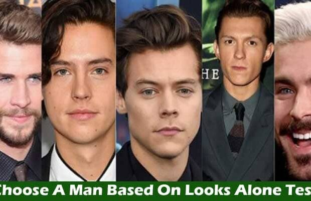 Choose A Man Based On Looks Alone Test 2021