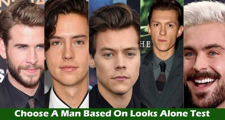 Choose A Man Based On Looks Alone Test 2021