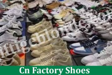 Cn Factory Shoes (April 2021) Get The Detailed Insight!